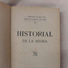 Libros antiguos: COMUNIDAD DE REGANTES - SINDICATO AGRÍCOLA DEL EBRO.HISTORIAL DE LA MISMA. Lote 221779093