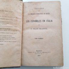 Libros antiguos: LOS ESPAÑOLES EN ITALIA 1887 D. FELIPE PICATOSTE - ESTUDIO SOBRE LA GRANDEZA Y DECADENCIA DE ESPAÑA. Lote 221779411