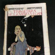 Libros antiguos: WENCESLAO FERNÁNDEZ FLÓREZ TRAGEDIAS DE LA VIDA VULGAR (CUENTOS TRISTES) 1922 1RA EDICIÓN ATLÁNTIDA. Lote 221860663