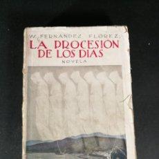Libros antiguos: WENCESLAO FERNÁNDEZ FLÓREZ LA PROCESIÓN DE LOS DÍAS NOVELA 1921. Lote 221860787