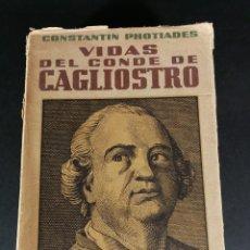 Libros antiguos: CONSTANTIN PHOTIADES VIDAS DEL CONDE DE CAGLIOSTRO EDITORIAL APOLO 1RA EDICIÓN 1937. Lote 221860967