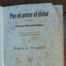 Libros antiguos: POR EL AMOR AL DOLOR. UNA CHUETADA. POR ANTONIA MONASTERIO. SALAMANCA 1924. Lote 221882190
