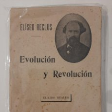 Libros antiguos: EVOLUCIÓN Y REVOLUCIÓN. ELISEO RECLUS. F. SEMPERE Y COMPAÑÍA EDITORES. ANARQUISMO. AÑOS 20-30. Lote 221890108