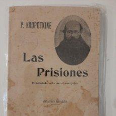 Libros antiguos: LAS PRISIONES. P. KROPOTKINE. F. SEMPERE Y COMPAÑÍA EDITORES. ANARQUISMO. AÑOS 20-30. Lote 221890380