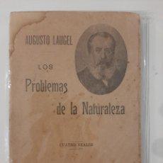Libros antiguos: LOS PROBLEMAS DE LA NATURALEZA. AUGUSTO LAUGEL. SEMPERE Y COMPAÑÍA EDITORES. AÑOS 20-30. Lote 221890737