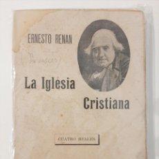 Libros antiguos: LA IGLESIA CRISTIANA. ENESTO RENAN. SEMPERE Y COMPAÑÍA EDITORES. AÑOS 20-30. Lote 221891020