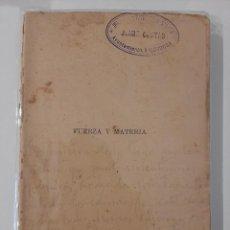 Libros antiguos: FUERZA Y MATERIA. LUIS BÜCHNER. SEMPERE Y COMPAÑÍA EDITORES. AÑOS 20-30. Lote 221891596
