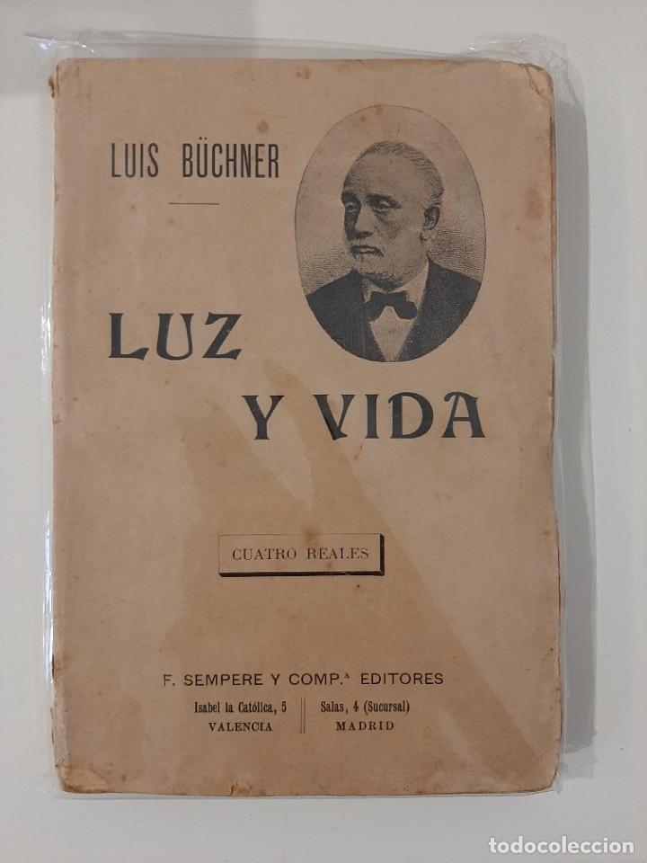 LUZ Y VIDA. LUIS BÜCHNER. SEMPERE Y COMPAÑÍA EDITORES. AÑOS 20-30 (Libros Antiguos, Raros y Curiosos - Pensamiento - Otros)