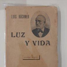 Libros antiguos: LUZ Y VIDA. LUIS BÜCHNER. SEMPERE Y COMPAÑÍA EDITORES. AÑOS 20-30. Lote 221891800