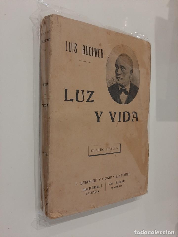 Libros antiguos: LUZ Y VIDA. LUIS BÜCHNER. SEMPERE Y COMPAÑÍA EDITORES. AÑOS 20-30 - Foto 2 - 221891800