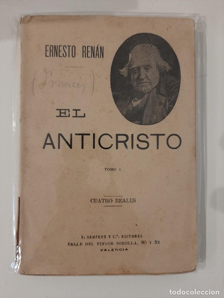 EL ANTICRISTO. TOMO I. ERNESTO RENÁN. SEMPERE Y COMPAÑÍA EDITORES. AÑOS 20-30 (Libros Antiguos, Raros y Curiosos - Pensamiento - Otros)