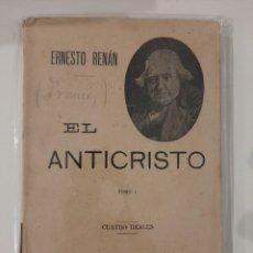 Libros antiguos: EL ANTICRISTO. TOMO I. ERNESTO RENÁN. SEMPERE Y COMPAÑÍA EDITORES. AÑOS 20-30. Lote 221892130