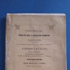 Libros antiguos: ICTINEO-MONTURIOL, DICTAMEN POR LA SECCION DE CIENCIAS EXACTAS...ATENEO CATALAN, BARCELONA 1861. Lote 221910120
