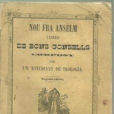 Libros antiguos: 4089.-NOU FRA ANSELM LLIBRE DE BONS CONSELLS COMPOST PER UN ESTUDIANT DE TEOLOGIA-VICH 1871. Lote 221922965