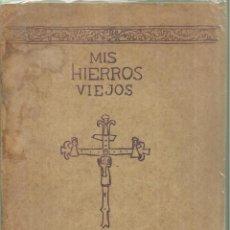 Libros antiguos: 4099.-SANTIAGO RUSIÑOL-MIS HIERROS VIEJOS-CONFERENCIA DADA EN EL ATENEU DE BARCELONA EL 1893. Lote 221937140