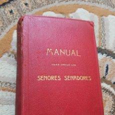 Libros antiguos: MANUAL PARA USO DE LOS SEÑORES SENADORES. Lote 221939380