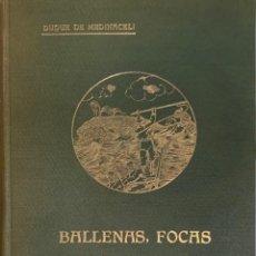 Libros antiguos: DUQUE DE MEDINACELI. BALLENAS, FOCAS Y SIMILARES. MADRID, 1924.. Lote 221940287