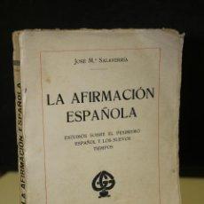 Libros antiguos: LA AFIRMACIÓN ESPAÑOLA. ESTUDIOS SOBRE EL PESIMISMO ESPAÑOL Y LOS NUEVOS TIEMPOS.. Lote 221941071