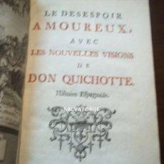 Libros antiguos: LE DESESPOIR AMOUREUX, AVEC LES NOUVELLES VISIONS DE DON QUICHOTE.DON QUIJOTE.1734.AMSTERDAM-. Lote 221949792