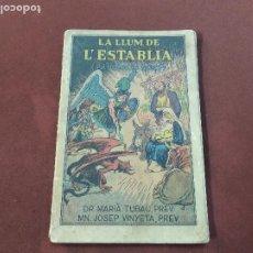 Libros antiguos: LA LLUM DE L'ESTABLIA , PASTORETS NOUS - MARIÀ TUBAU - COL·LECCIÓ ROSELLES - ED. BALMES 1930 - NA1. Lote 221992678
