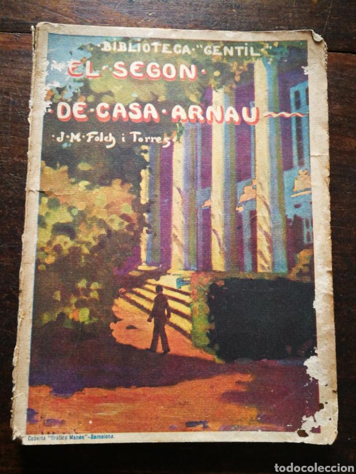 EL SEGON DE CASA ARNAU- JOSEP M° FOLCH TORRES, BIBLIOTECA GENTIL. (Libros antiguos (hasta 1936), raros y curiosos - Literatura - Narrativa - Otros)