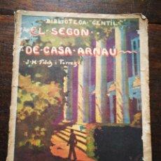 Libros antiguos: EL SEGON DE CASA ARNAU- JOSEP M° FOLCH TORRES, BIBLIOTECA GENTIL.. Lote 222011955