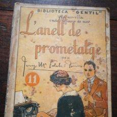 Libros antiguos: L'ANELL DE PROMETATGE- JOSEP M° FOLCH TORRES, BIBLIOTECA GENTIL.. Lote 222012203