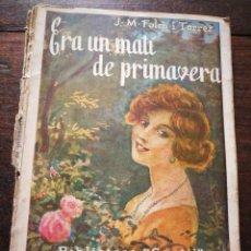 Libros antiguos: ERA UN MATÍ DE PRIMAVERA- JOSEP M° FOLCH TORRES, BIBLIOTECA GENTIL.. Lote 222012500