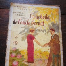 Libros antiguos: LA NEBODA DE L'ONCLE BERNAT- JOSEP M° FOLCH TORRES, BIBLIOTECA GENTIL.. Lote 222014043