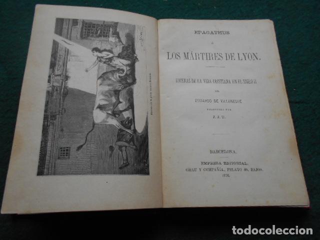 Libros antiguos: LOS MARTIRES DE LYÓN EPAGATHUS 1876 - Foto 4 - 222016151