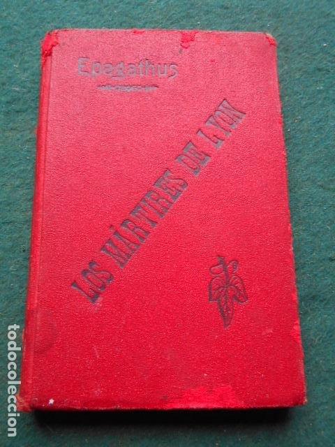 LOS MARTIRES DE LYÓN EPAGATHUS 1876 (Libros Antiguos, Raros y Curiosos - Historia - Otros)