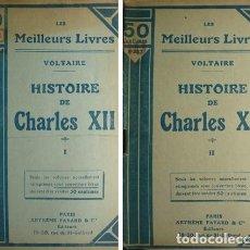 Libros antiguos: VOLTAIRE. HISTOIRE DE CHARLES XII, ROI DE SUÈDE. 2 VOLS. S.A. (HACIA 1925).. Lote 222020811