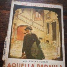 Libros antiguos: AQUELLA PARAULA- JOSEP M° FOLCH TORRES, BIBLIOTECA GENTIL.. Lote 222022525