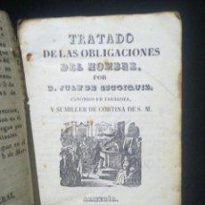 Libros antiguos: TRATADO DE LAS OBLIGACIONES DEL HOMBRE POR D. JUAN DE ESCOQUIS. 1849. Lote 222025282