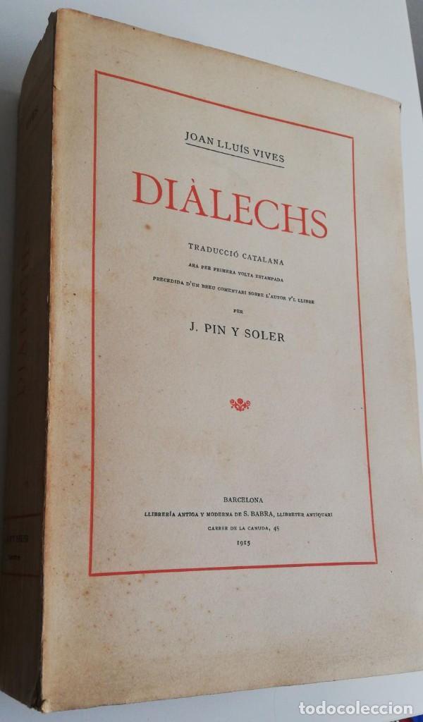 Libros antiguos: JOAN LLUIS VIVES: DIÀLECHS. TRAUDCCIÓ CATALANA. 1915 (1º ED) - Foto 4 - 222033605