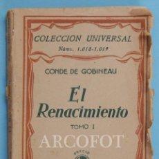 Libros antiguos: COLECCIÓN UNIVERSAL NÚMS. 1018 - 1019 - EL RENACIMIENTO TOMO I - 1928. Lote 222049057