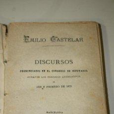 Libros antiguos: EMILIO CASTELAR. DISCURSOS PRONUNCIADOS EN EL CONGRESO DE LOS DIPUTADOS DURANTE LOS PERÍODOS. Lote 222051476