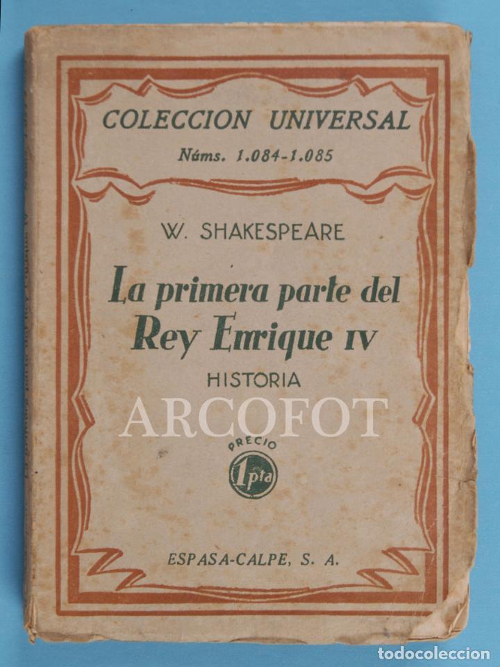 COLECCIÓN UNIVERSAL NÚMS. 1084 - 1085 - LA PRIMERA PARTE DEL REY ENRIQUE IV - W. SHAKESPEARE - 1929 (Libros Antiguos, Raros y Curiosos - Historia - Otros)