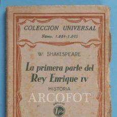 Libros antiguos: COLECCIÓN UNIVERSAL NÚMS. 1084 - 1085 - LA PRIMERA PARTE DEL REY ENRIQUE IV - W. SHAKESPEARE - 1929. Lote 222052756