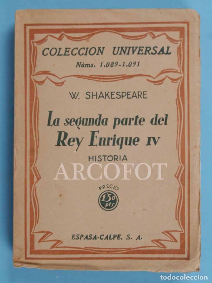 COLECCIÓN UNIVERSAL NÚMS. 1089 - 1091 - LA SEGUNDA PARTE DEL REY ENRIQUE IV - W. SHAKESPEARE - 1929 (Libros Antiguos, Raros y Curiosos - Historia - Otros)