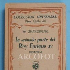 Libros antiguos: COLECCIÓN UNIVERSAL NÚMS. 1089 - 1091 - LA SEGUNDA PARTE DEL REY ENRIQUE IV - W. SHAKESPEARE - 1929. Lote 222052976