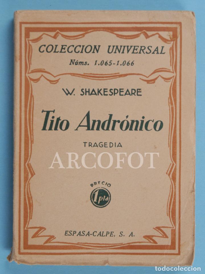 COLECCIÓN UNIVERSAL NÚMS. 1065 - 1066 - TITO ANDRÓNICO - W. SHAKESPEARE - 1928 (Libros Antiguos, Raros y Curiosos - Historia - Otros)