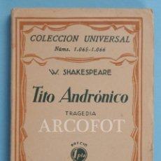 Libros antiguos: COLECCIÓN UNIVERSAL NÚMS. 1065 - 1066 - TITO ANDRÓNICO - W. SHAKESPEARE - 1928. Lote 222053178