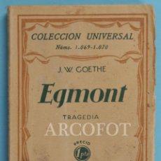 Libros antiguos: COLECCIÓN UNIVERSAL NÚMS. 1069 - 1070 - EGMONT - J.W. GOETHE - 1929. Lote 222053620
