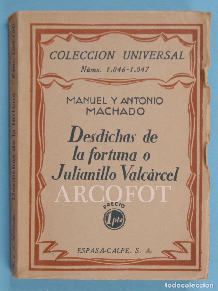 COLECCIÓN UNIVERSAL NÚMS. 1046 - 1047 - DESDICHAS DE LA FORTUNA - MANUEL Y ANTONIO MACHADO - 1928 (Libros Antiguos, Raros y Curiosos - Historia - Otros)