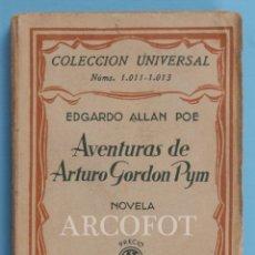 Libros antiguos: COLECCIÓN UNIVERSAL NÚMS. 1011 - 1013 - AVENTURAS DE ARTURO GORDON PYM - EDGARDO ALLAN POE - 1927. Lote 222054397