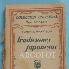 Libros antiguos: COLECCIÓN UNIVERSAL NÚMS. 1092 - 1093 -TRADICIONES JAPONESAS - FUKUYIRO WAKATSUKI - 1929. Lote 222054700