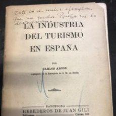 Libros antiguos: LIBRO CARLOS ARCOS RARO1918 EDT GILI LA INDUSTRIA DEL TURISMO EN ESPAÑA. Lote 222063860
