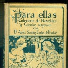 Libros antiguos: NUMULITE * PARA ELLAS COLECCION DE NOVELITAS Y CUENTOS ADELA SÁNCHEZ CANTOS MONTANER Y SIMON. Lote 222134070