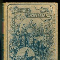 Libros antiguos: NUMULITE * EN FAMILIA POR HECTOR MALOT MONTANER Y SIMÓN BIBLIOTECA UNIVERSAL. Lote 222134565
